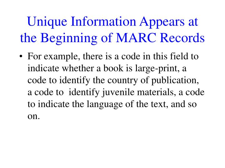 Unique Information Appears at the Beginning of MARC Records