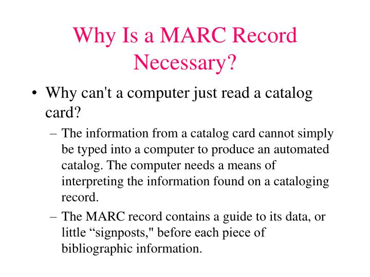 Why Is a MARC Record Necessary?