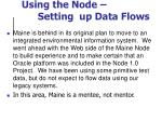 using the node setting up data flows