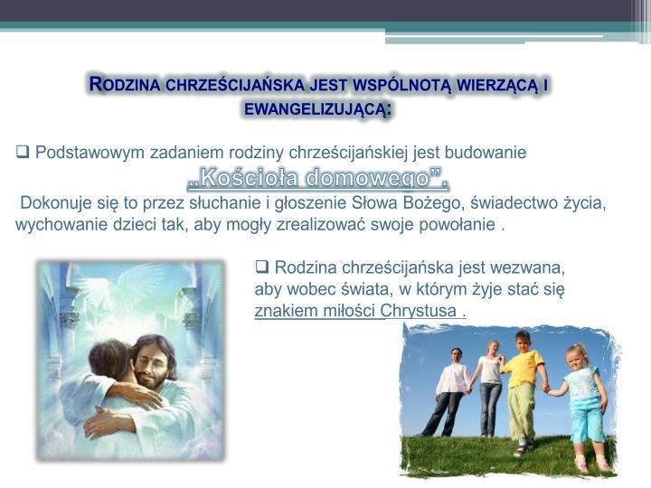Rodzina chrześcijańska jest wspólnotą wierzącą i ewangelizującą:
