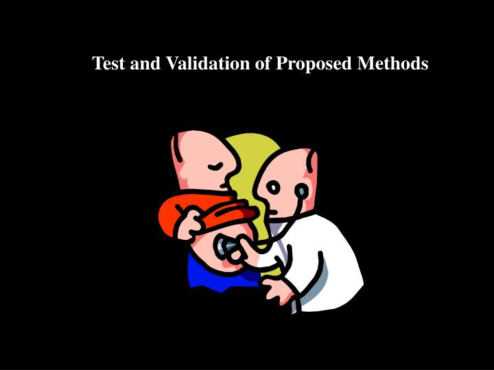 Test and Validation of Proposed Methods