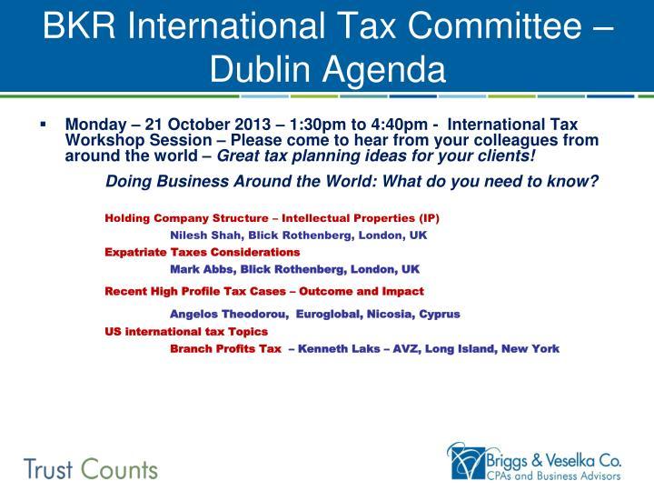 BKR International Tax Committee – Dublin Agenda