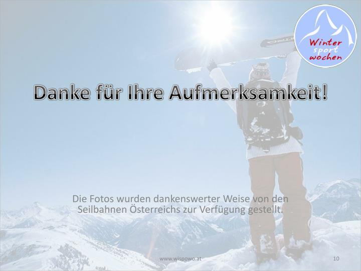 Die Fotos wurden dankenswerter Weise von den Seilbahnen Österreichs zur Verfügung gestellt.