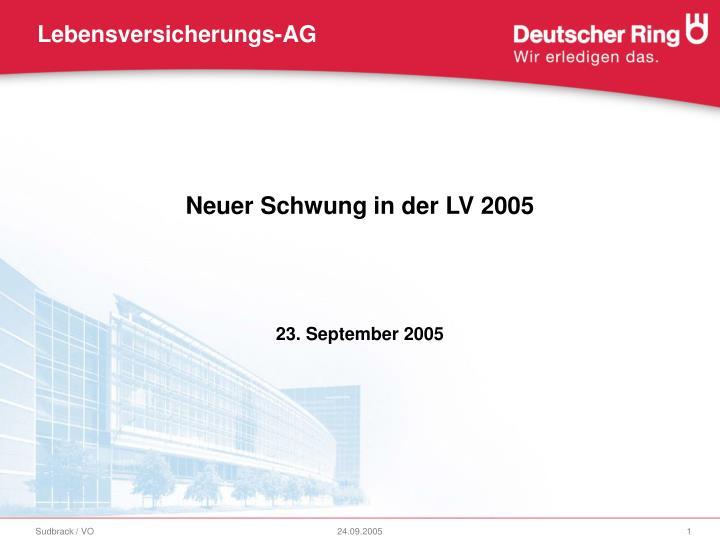 Neuer Schwung in der LV 2005