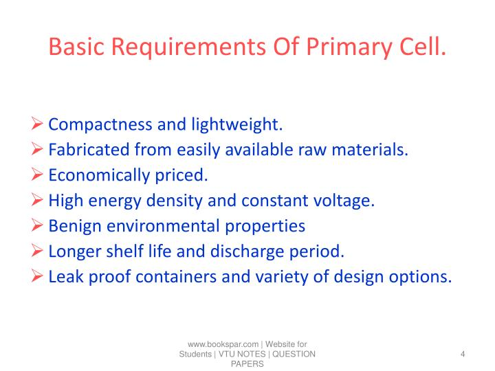 Basic Requirements Of Primary Cell.