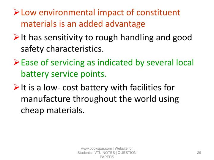 Low environmental impact of constituent materials is an added advantage
