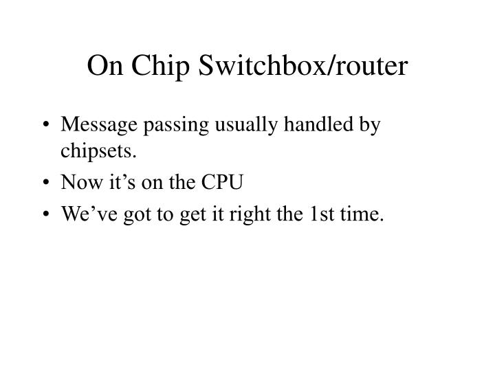 On Chip Switchbox/router