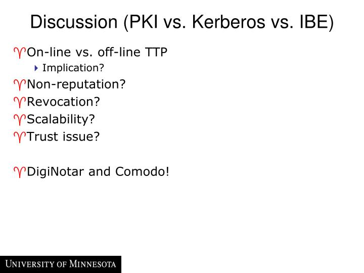 Discussion (PKI vs. Kerberos vs. IBE)
