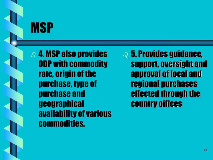 4. MSP also provides ODP with commodity rate, origin of the purchase, type of purchase and geographical availability of various commodities.