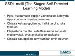 ssdl malli the staged self directed learning model