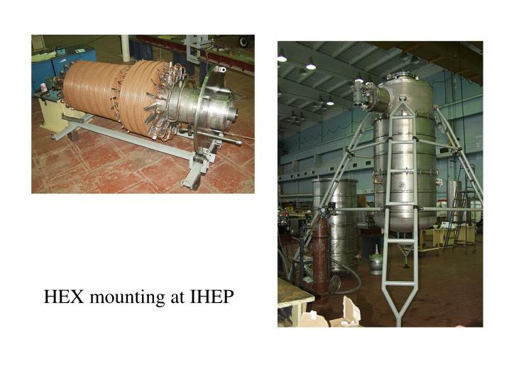 HEX mounting at IHEP