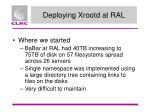 deploying xrootd at ral