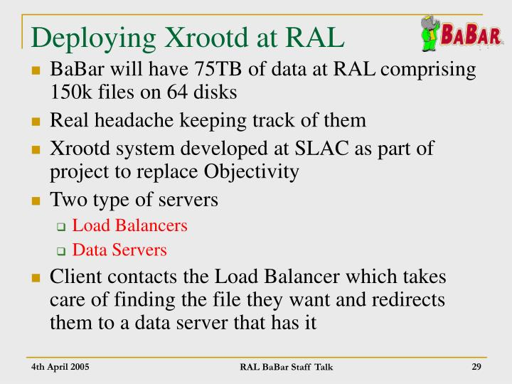 Deploying Xrootd at RAL