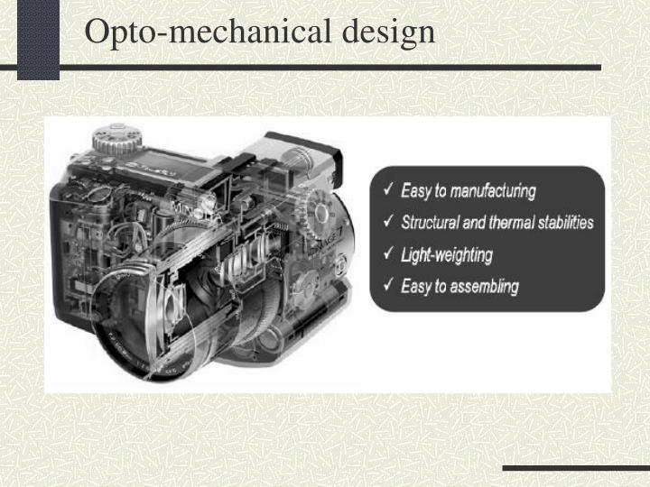 Opto-mechanical design