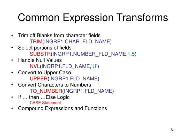 Common Expression Transforms