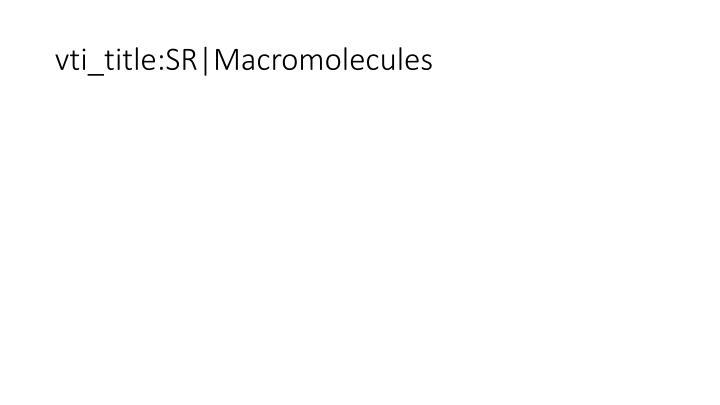 vti_title:SR|Macromolecules