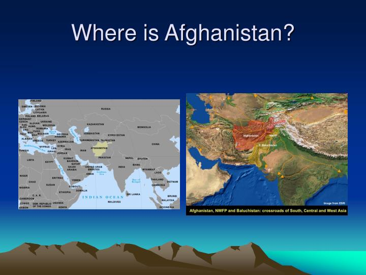 Where is Afghanistan?