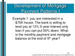 development of mortgage payment patterns i1