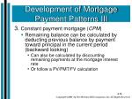development of mortgage payment patterns iii1