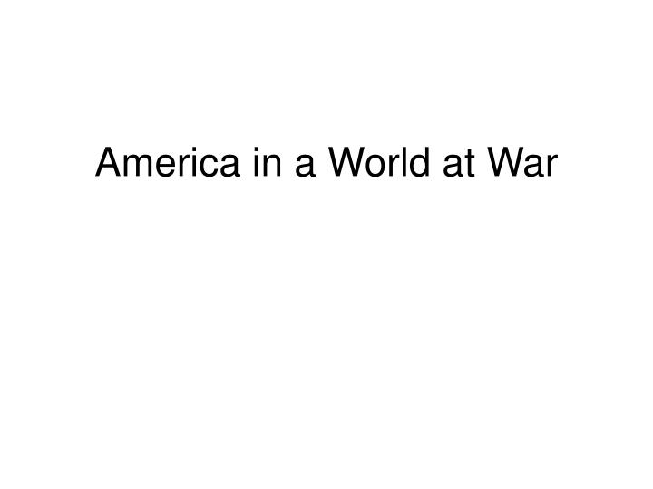 america in a world at war