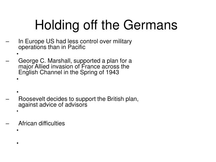Holding off the Germans