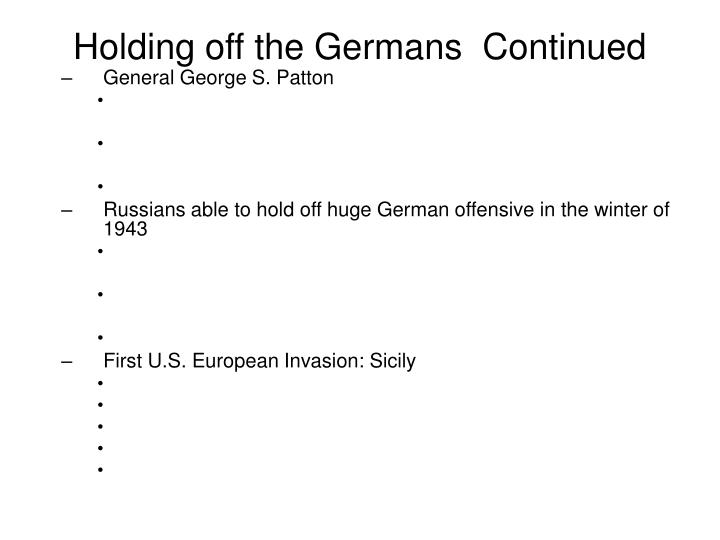 Holding off the Germans  Continued