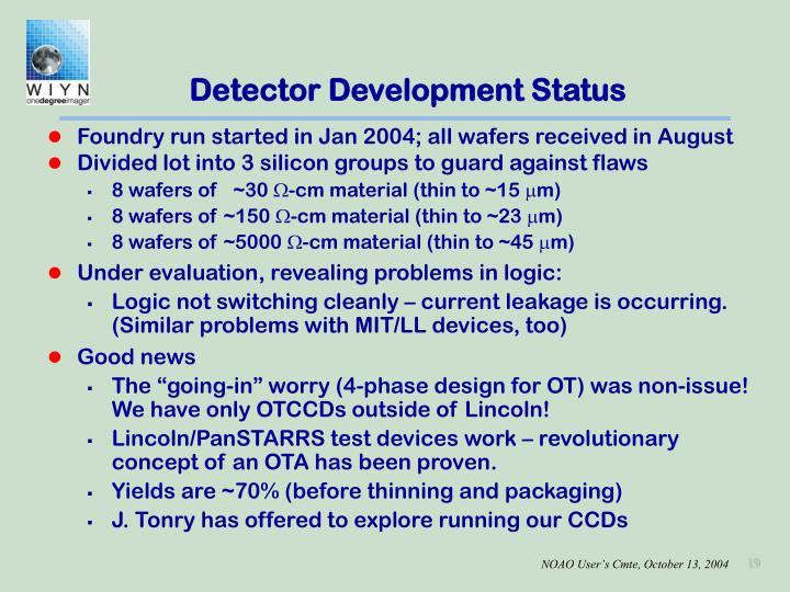 Detector Development Status