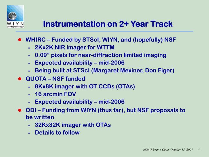 Instrumentation on 2+ Year Track
