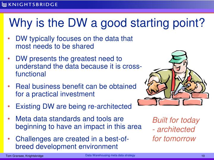 Why is the DW a good starting point?