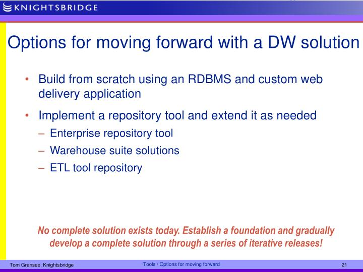 Options for moving forward with a DW solution