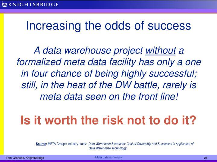 Increasing the odds of success