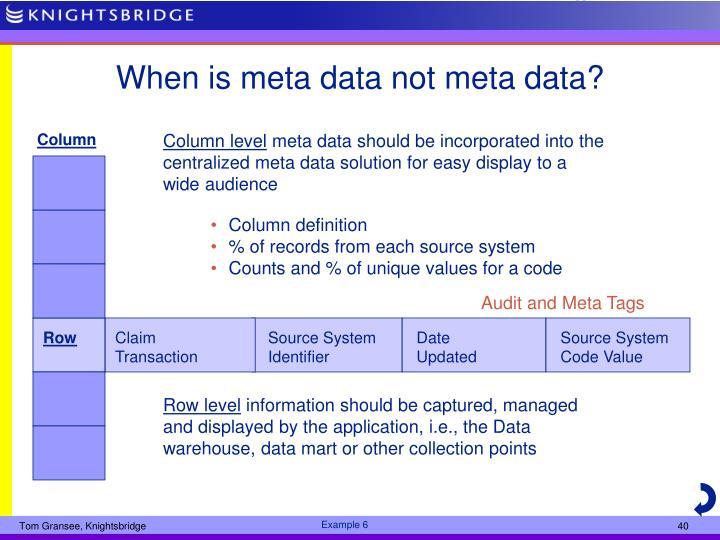 When is meta data not meta data?