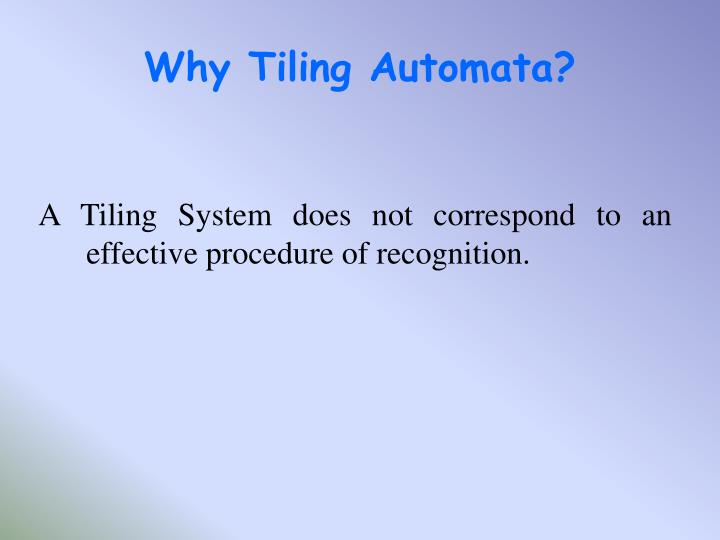 Why Tiling Automata?