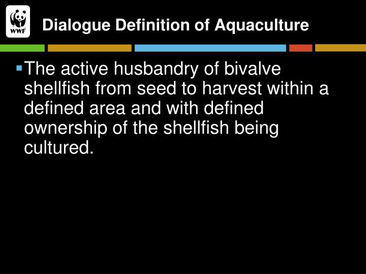 Dialogue Definition of Aquaculture