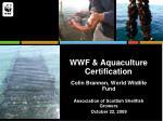 wwf aquaculture certification