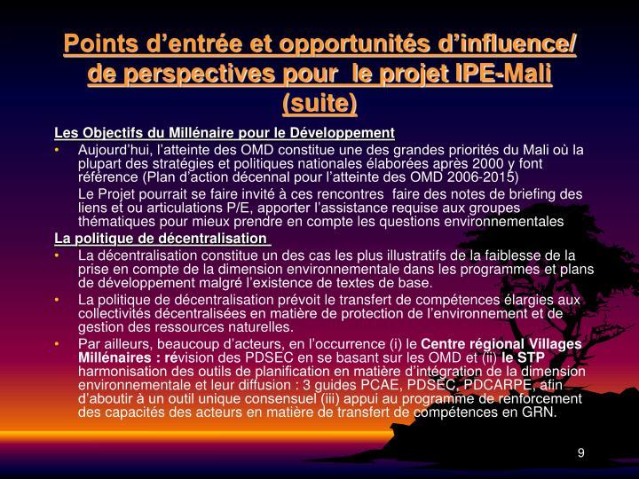 Points d'entrée et opportunités d'influence/ de perspectives pour  le projet IPE-Mali (suite)