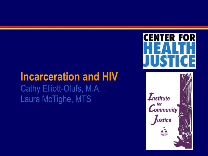 incarceration and hiv cathy elliott olufs m a laura mctighe mts