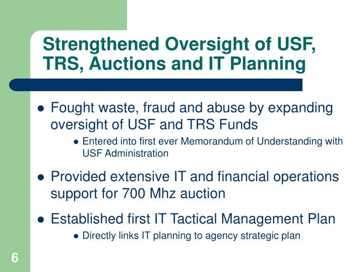 Strengthened Oversight of USF, TRS, Auctions and IT Planning