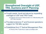 strengthened oversight of usf trs auctions and it planning