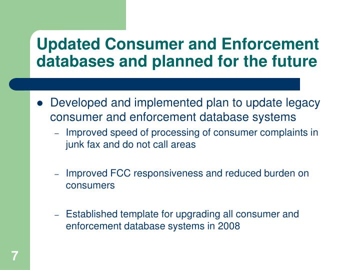 Updated Consumer and Enforcement databases and planned for the future