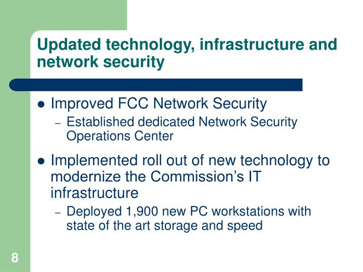 Updated technology, infrastructure and network security