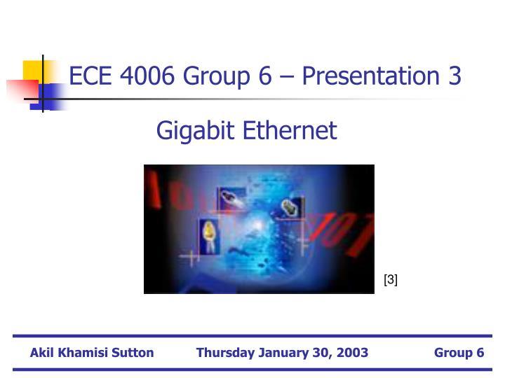 ECE 4006 Group 6 – Presentation 3