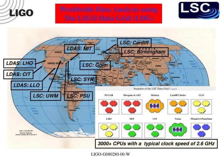 Worldwide Data Analysis using The LIGO Data Grid (LDG)