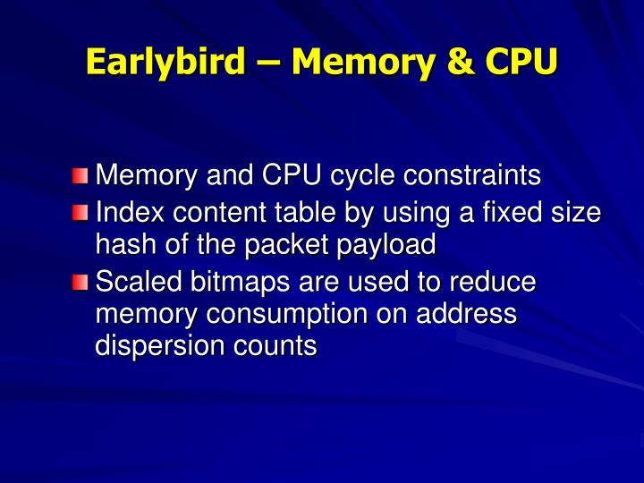 Earlybird – Memory & CPU