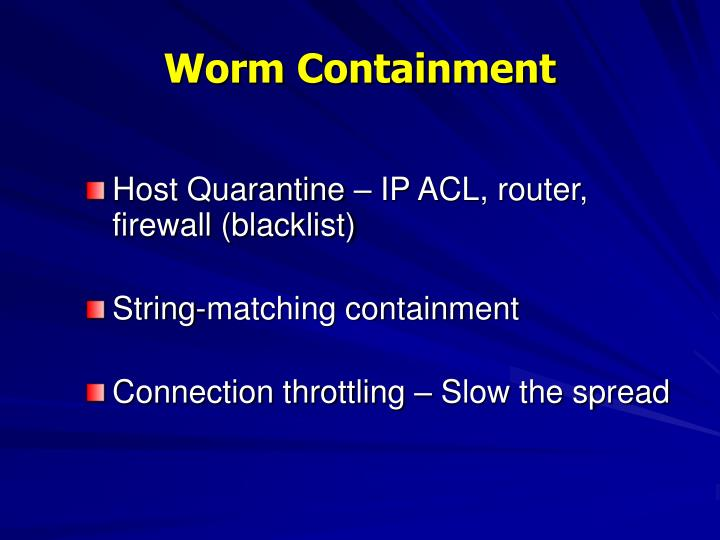 Worm Containment