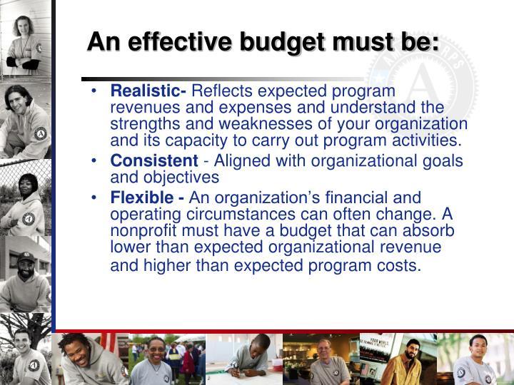 An effective budget must be:
