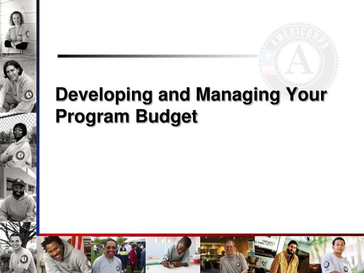 Developing and Managing Your Program Budget