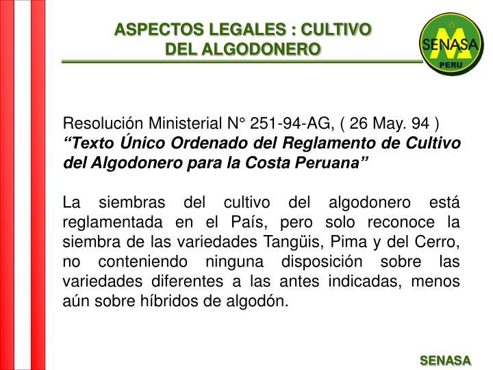 ASPECTOS LEGALES : CULTIVO
