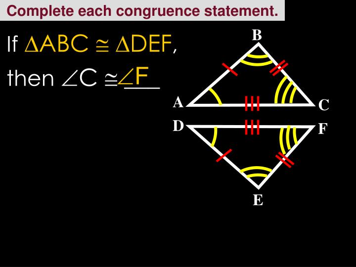 Complete each congruence statement.