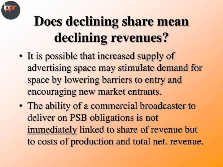 Does declining share mean declining revenues?